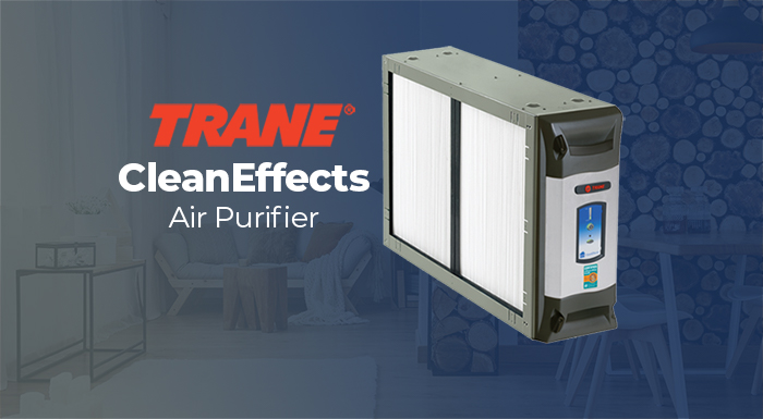 Trane CleanEffectsTM Air Cleaner Review (benefits and cost)