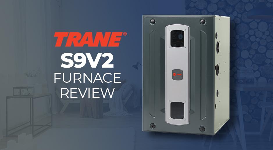 Trane S9V2 Furnace Review: A Budget-Conscious High-Efficiency Furnace