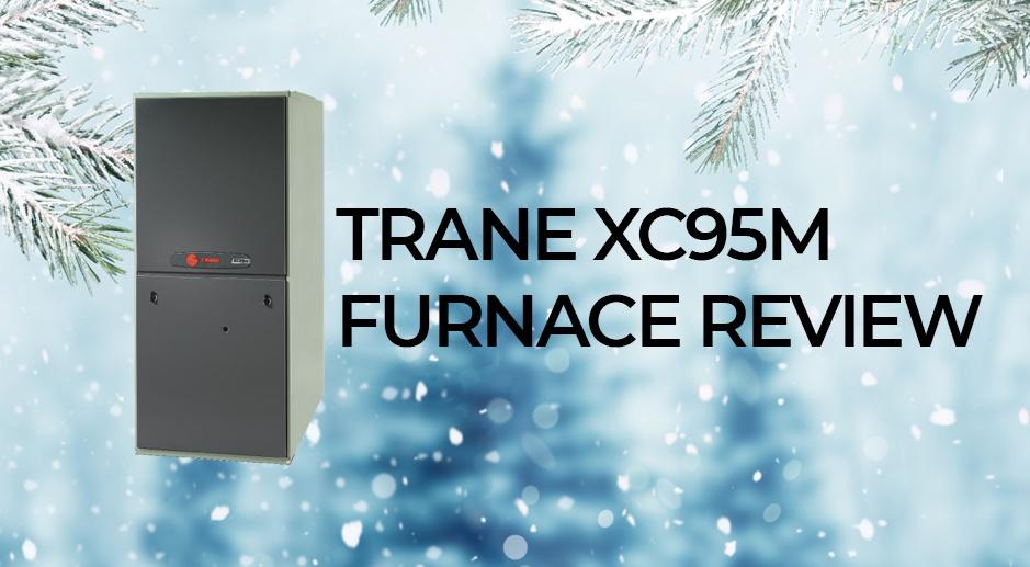 Trane XC95M Furnace Review: Technology & Benefits