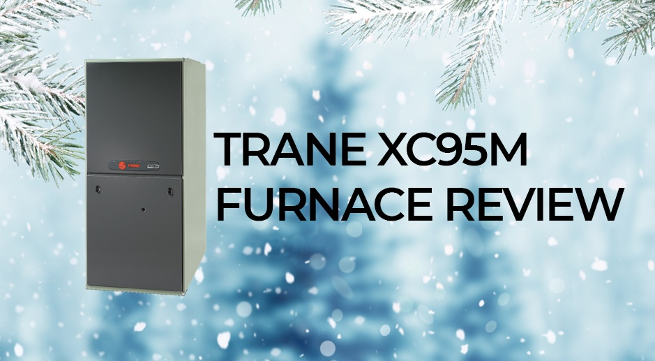 Trane XC95M Furnace Review: Technology & Benefits